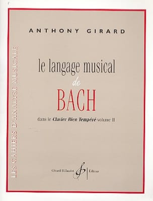 Anthony GIRARD - The musical language of Bach in the Well-Tempered Clavier volume 2 - Book - di-arezzo.co.uk