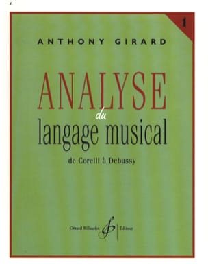 Anthony GIRARD - Analysis of musical language, vol. 1: from Corelli to Debussy - Book - di-arezzo.co.uk