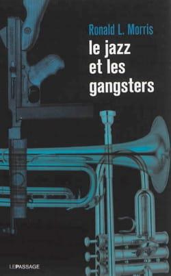 Le jazz et les gangsters 1880-1940 - Ronald MORRIS - laflutedepan.com