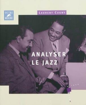 Analyser le jazz Laurent CUGNY Livre Les Oeuvres - laflutedepan