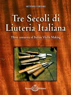 Tre Secoli di Liuteria Italiana (Livre bilingue italien-anglais) - laflutedepan.com