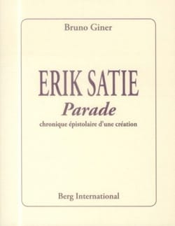 Erik Satie - Parade : chronique épistolaire d'une création - laflutedepan.com