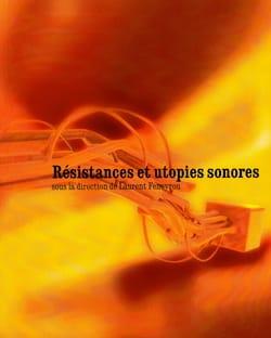 Résistances et utopies sonores - Laurent FENEYROU - laflutedepan.com