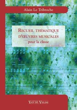 LE TRIBROCHE Alain - Recueil thématique d'oeuvres musicales pour la classe - Livre - di-arezzo.fr