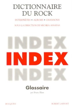 Dictionnaire du rock, vol. 3 : Index - laflutedepan.com