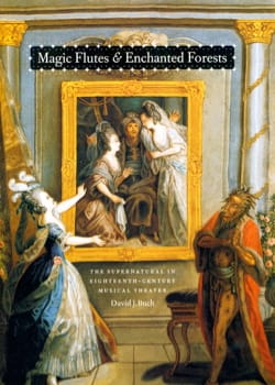 Magic Flutes and Enchanted Forests: The Supernatural in Eighteenth-Century Music - laflutedepan.com
