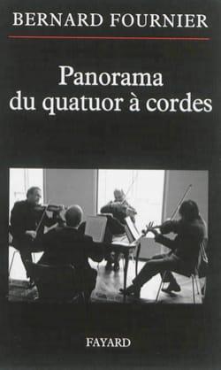 Panorama du quatuor à cordes - Bernard FOURNIER - laflutedepan.com