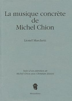 Lionel Marchetti - The concrete music of Michel Chion - Sheet Music - di-arezzo.co.uk