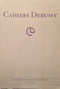 Cahiers Debussy, n° 31 Collectif Livre Les Hommes - laflutedepan
