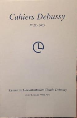 Cahiers Debussy, n° 29 Collectif Livre Les Hommes - laflutedepan