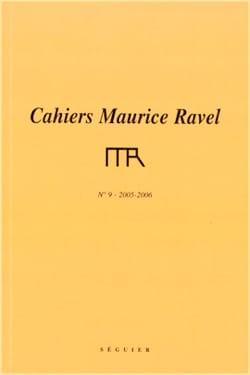 Cahiers Maurice Ravel, n° 9 (2005-2006) - Revue - laflutedepan.com