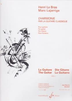 LE BRAS Henri / LAJARRIGE Marc - L'harmonie par la guitare classique - Livre - di-arezzo.fr
