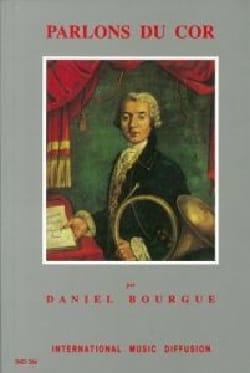 Parlons du cor Daniel BOURGUE Livre Les Instruments - laflutedepan