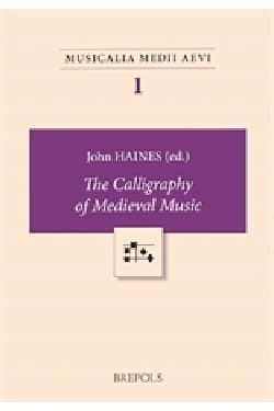 John HAINES - Calligraphy of medieval music - Livre - di-arezzo.fr