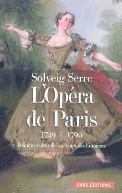 L'opéra de Paris 1749-1790 - Solveig SERRE - Livre - laflutedepan.com