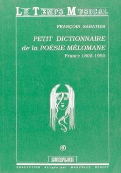 François SABATIER - Petit dictionnaire de la poésie mélomane - Livre - di-arezzo.fr