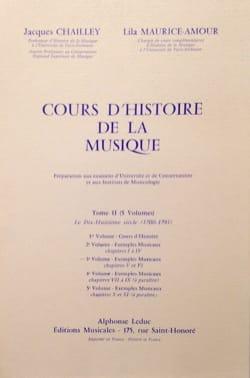 CHAILLEY Jacques / MAURICE-AMOUR Lila - Cours d'histoire de la musique : Tome 2 vol. 3 - Livre - di-arezzo.fr