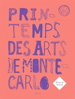 Collectif - Printemps des arts de Monte-Carlo : 30 ans de festival - Livre - di-arezzo.fr
