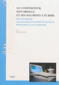 Fabien LÉVY - The composer, his ear and his typewriters - Livre - di-arezzo.co.uk