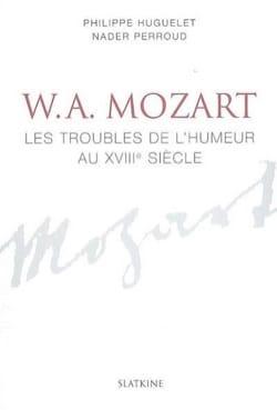 HUGUELET Philippe / PERROUD Nader - Mozart - les troubles de l'humeur au XVIIIe siècle - Livre - di-arezzo.fr