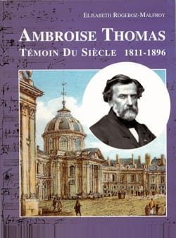 Ambroise Thomas, témoin du siècle (1811-1896) laflutedepan