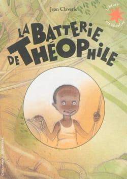 Jean CLAVERIE - La batterie de Théophile - Livre - di-arezzo.fr