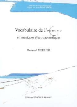 Vocabulaire de l'espace en musiques électroacoustiques - laflutedepan.com