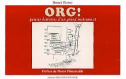 Henri VICTOR - ORG ! petites histoires d'un grand instrument - Livre - di-arezzo.fr
