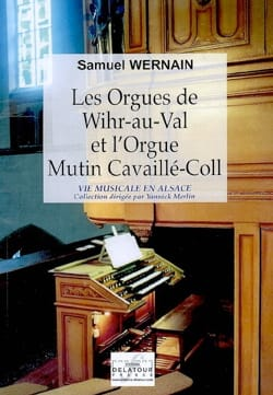 Les orgues de Wihr-au-Val et l'orgue Mutin Cavaillé-Coll laflutedepan