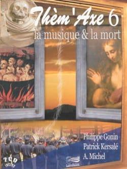 GONIN Philippe / KERSALÉ Patrick - Thèm'Axe n° 6 : La musique et la mort - Livre - di-arezzo.fr