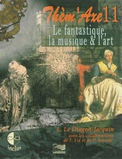 Thèm'Axe n° 11 : Le fantastique, la musique & l'art - laflutedepan.com