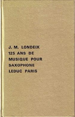 125 ans de musique pour saxophone Jean-Marie LONDEIX laflutedepan