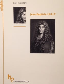 Jean-Baptiste Lully Jean GALLOIS Livre Les Hommes - laflutedepan