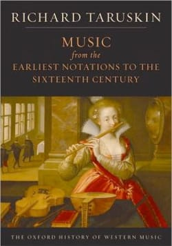Richard TARUSKIN - Music from the earliest notations to the Sixteenth Century - Livre - di-arezzo.fr