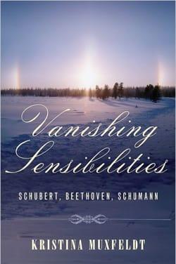 Vanishing Sensibilities : Schubert, Beethoven, Schumann - laflutedepan.com