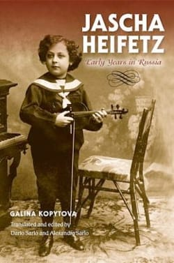 Jascha Heifetz : Early years in Russia - laflutedepan.com