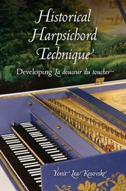 Historical harpsichord technique KOSOVSKE Yonit Lea Livre laflutedepan