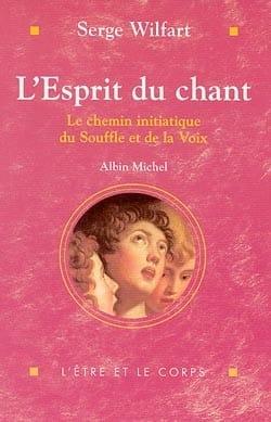 L'esprit du chant Serge WILFART Livre Les Instruments - laflutedepan