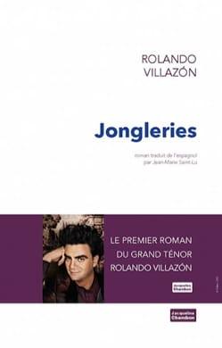 Jongleries, roman - Rolando VILLAZON - Livre - laflutedepan.com