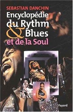 Encyclopédie du Rhythm and Blues et de la Soul - laflutedepan.com