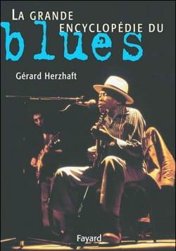 La grande encyclopédie du blues - Gérard HERZHAFT - laflutedepan.com