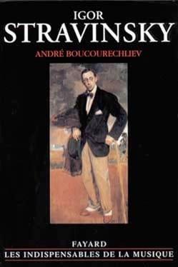 Igor Stravinsky - André BOUCOURECHLIEV - Livre - laflutedepan.com