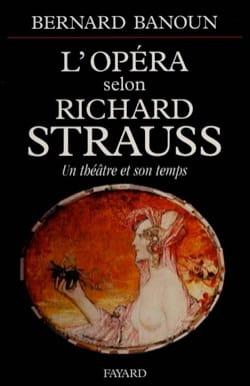 L'opéra selon Richard Strauss : un théâtre et son temps - laflutedepan.com