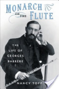 Monarch of the flute - the life of Georges Barrère - laflutedepan.com