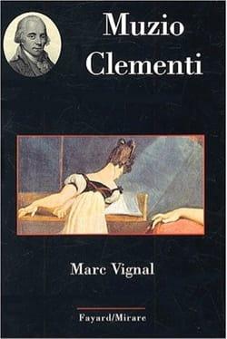 Muzio Clementi - Marc VIGNAL - Livre - laflutedepan.com