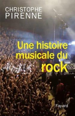 Une histoire musicale du rock Christophe PIRENNE Livre laflutedepan