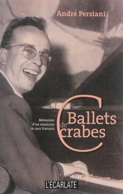 Ballets de crabes : mémoires d'un musicien de jazz français laflutedepan
