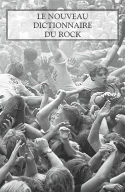 Michka dir. ASSAYAS - Le nouveau dictionnaire du rock (NOUVELLE ÉDITION) - Livre - di-arezzo.fr