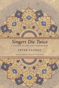 Singers die twice : A journey to the land of Dhrupad - laflutedepan.com