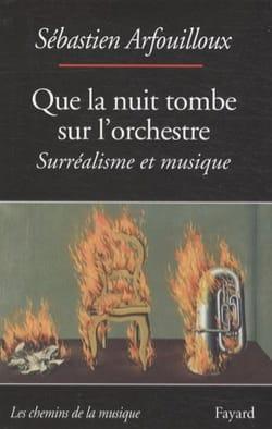 Que la nuit tombe sur l'orchestre : surréalisme et musique - laflutedepan.com